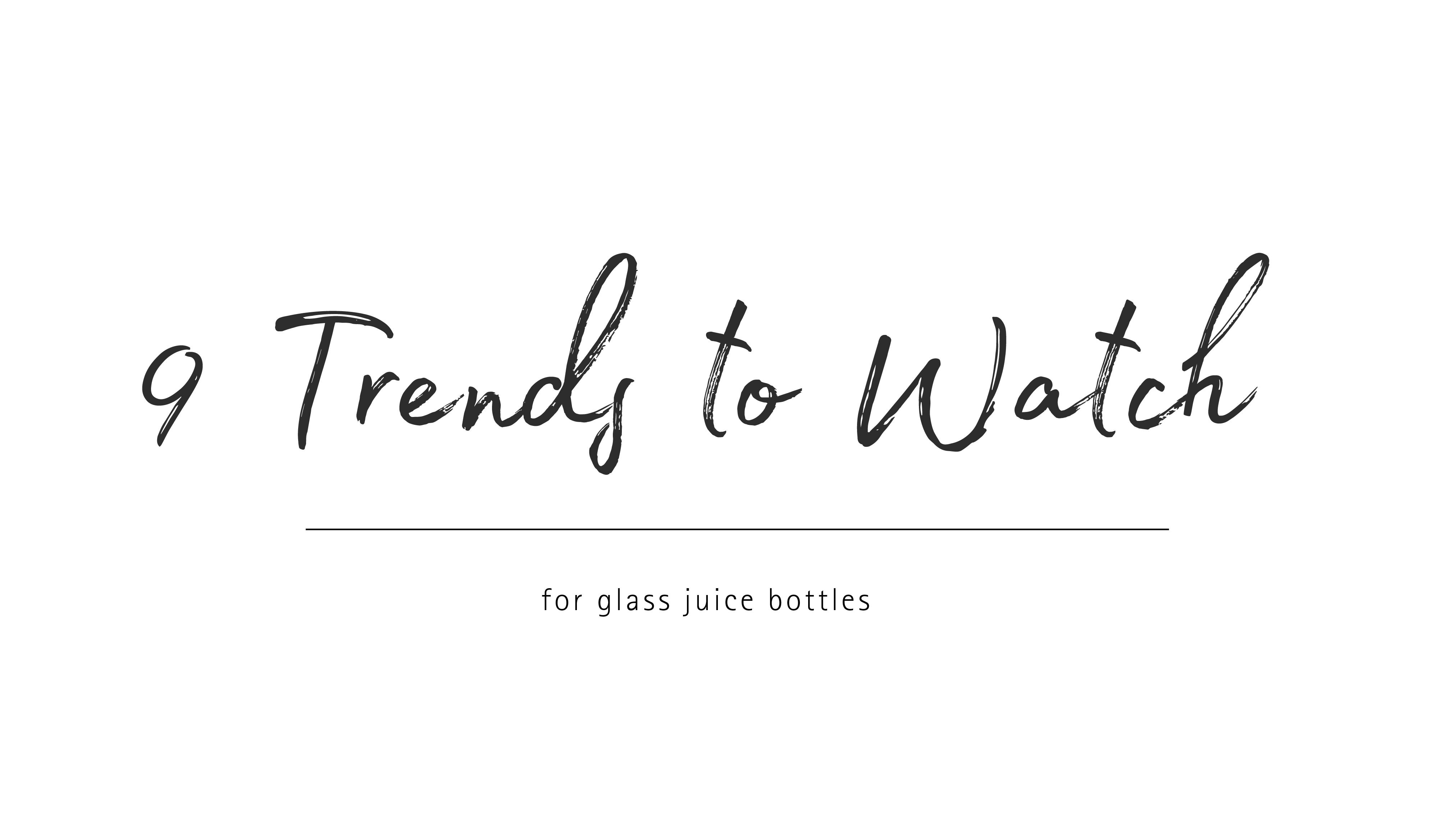 9 Branding Trends We Love for Glass Juice Bottles