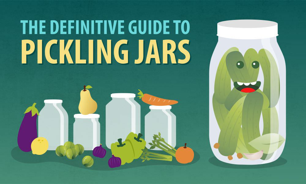 The Definitive Guide To Pickling Jars Bottlestore Com Blog