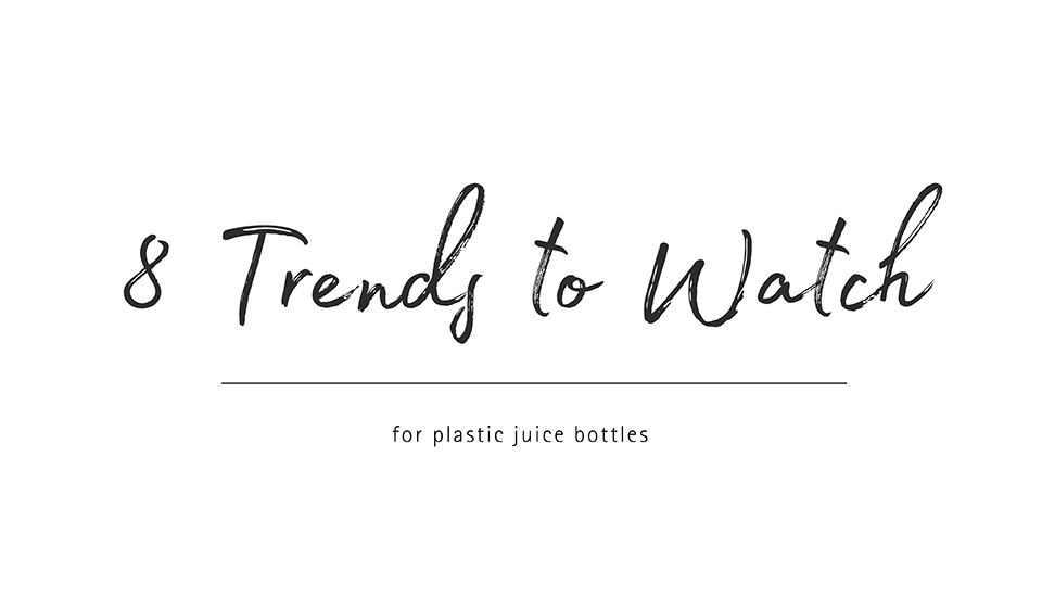 8 Plastic Juice Container Trends to Watch