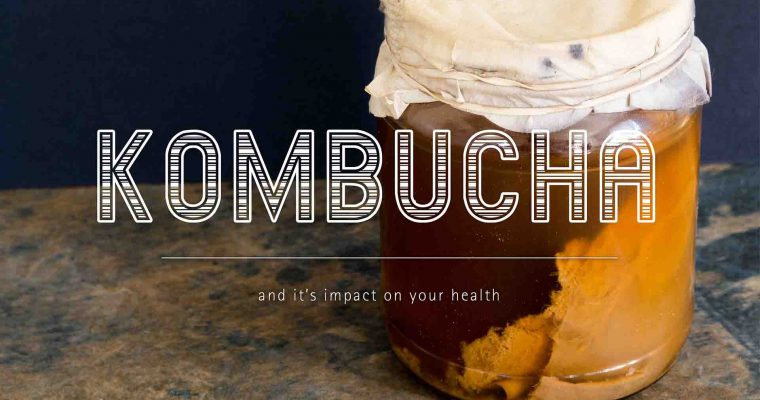 Kombucha and Its Impact on Your Health