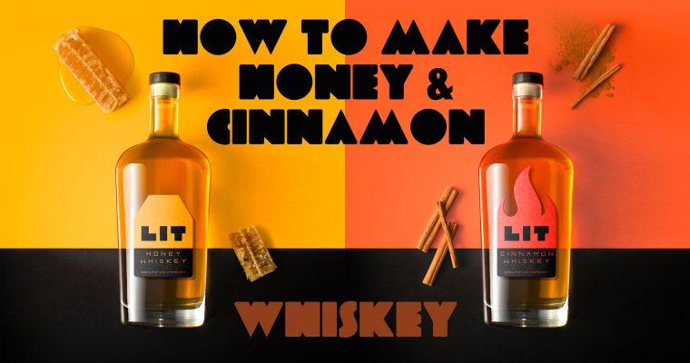 How To Make Honey Whiskey & Cinnamon Whiskey