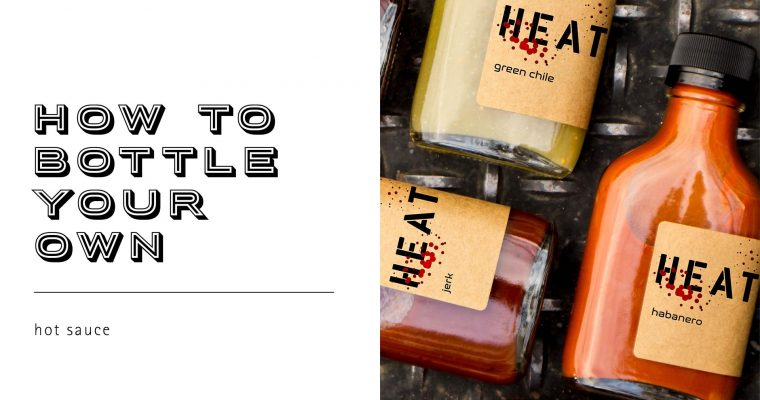 Bottle Your Own Hot Sauce