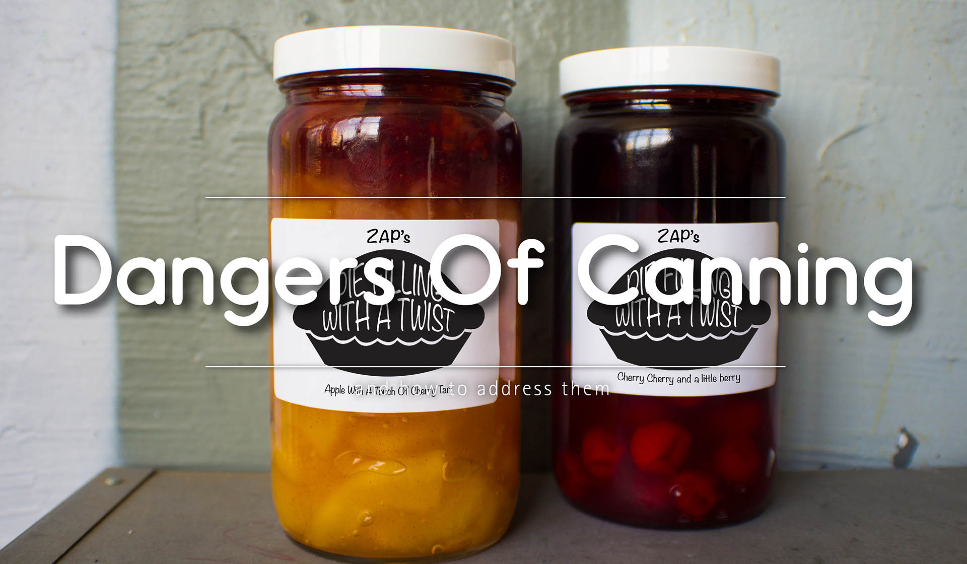 Dangers Associated with Canning and How to Address Them