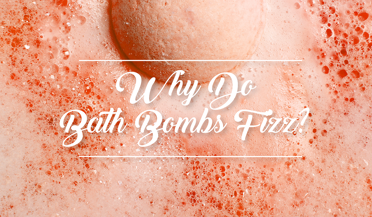 Why Do Bath Bombs Fizz?