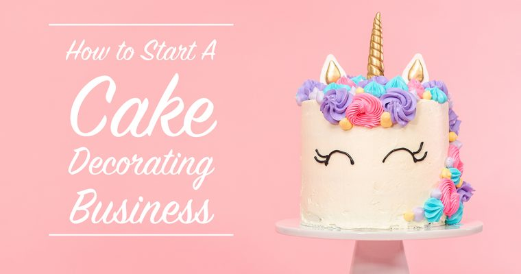 How To Start A Cake Decorating Business