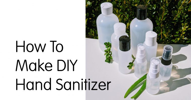 How To Make DIY Hand Sanitizer