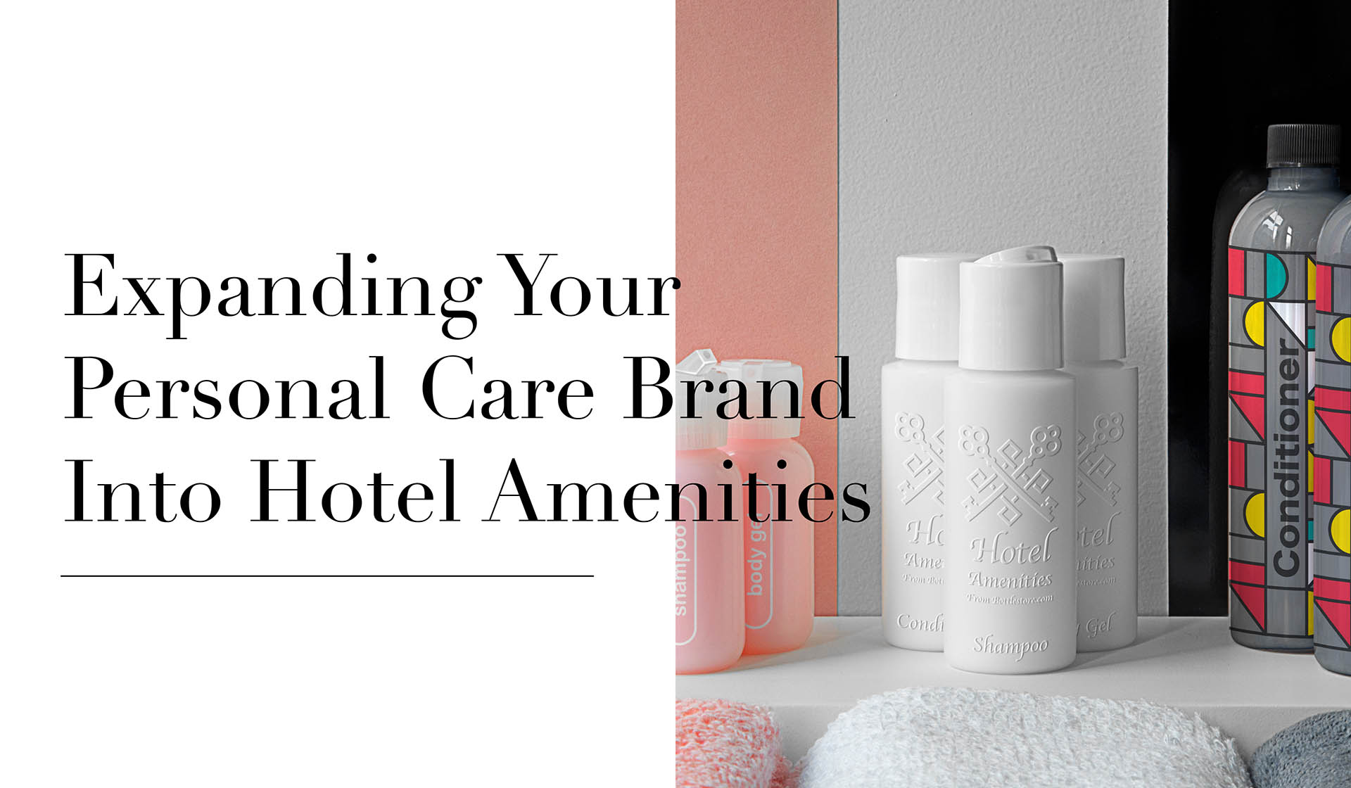Expanding Your Personal Care Brand into Hotel Amenities