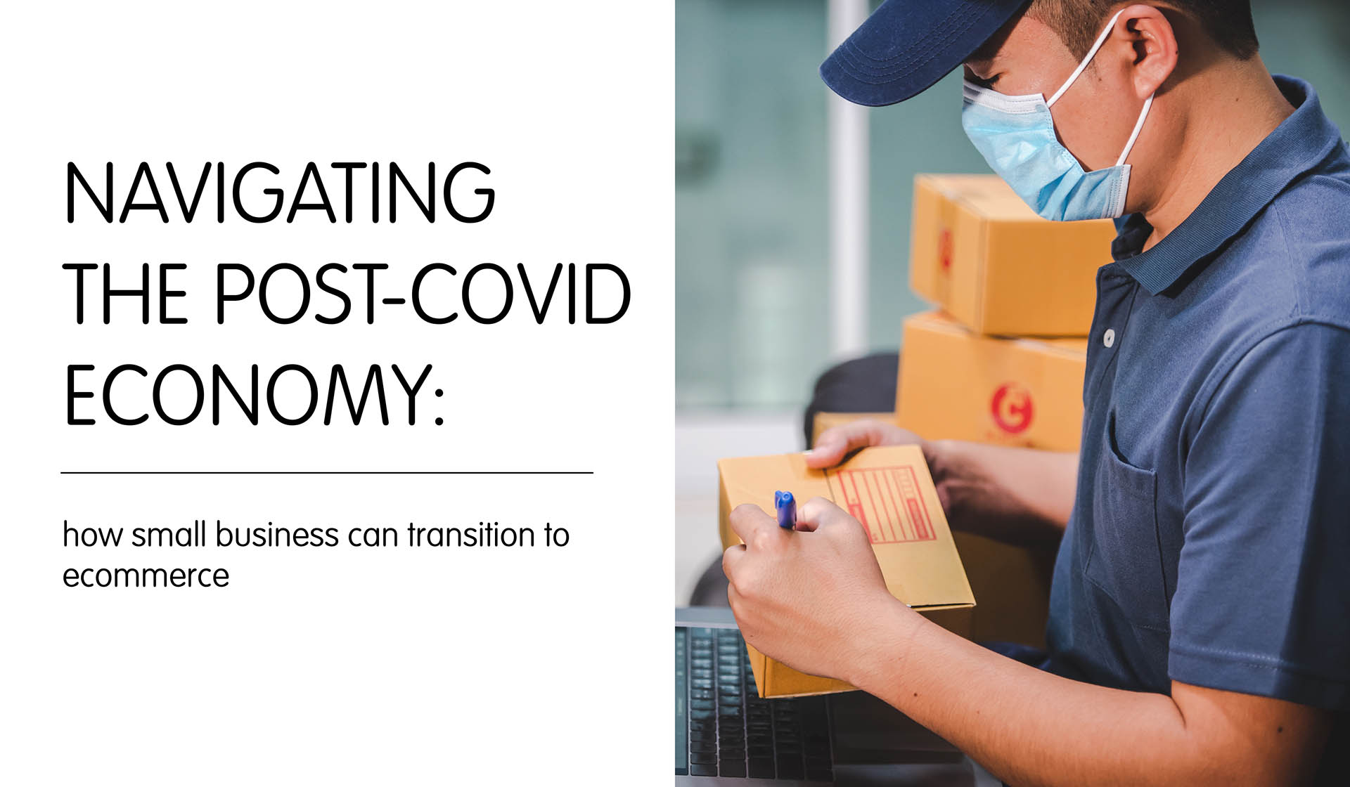 Navigating The Post-COVID Economy: How Small Business Can Transition to eCommerce