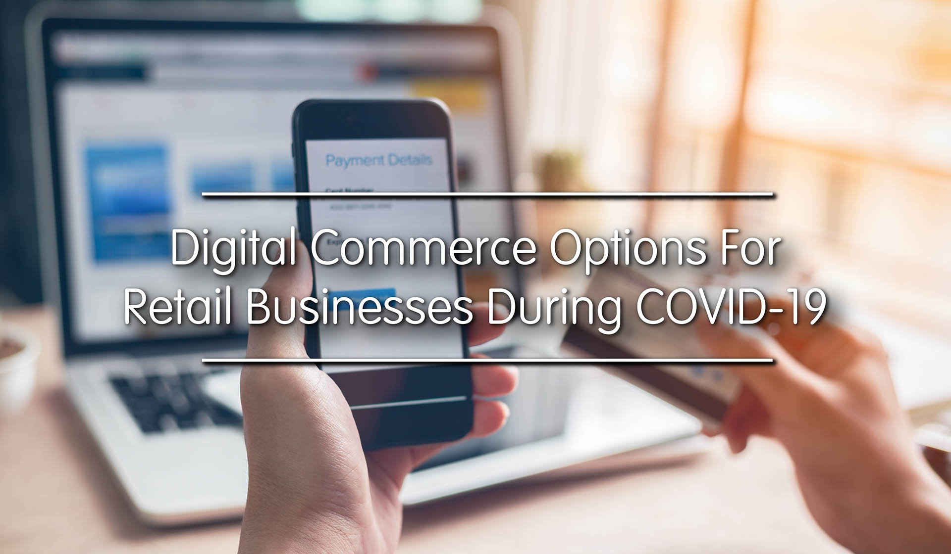 Digital Commerce Options for Retail Businesses During COVID-19