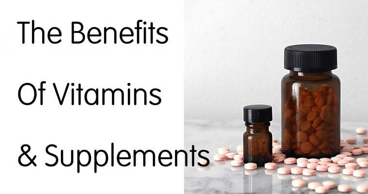 The Benefits of Vitamins and Supplements
