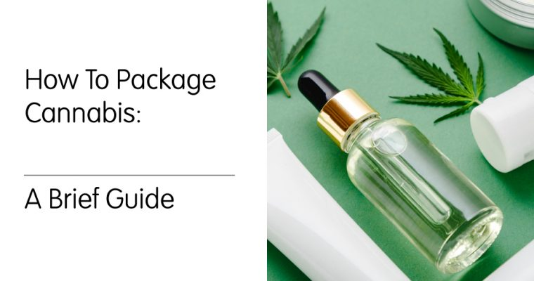 How to Package Cannabis: A Brief Guide